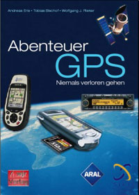 Buchvorstellung - Abenteuer GPS (A.Erle - T.Bischof - W.J.Rieker)